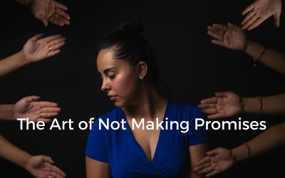 The Art of Not Making Promises