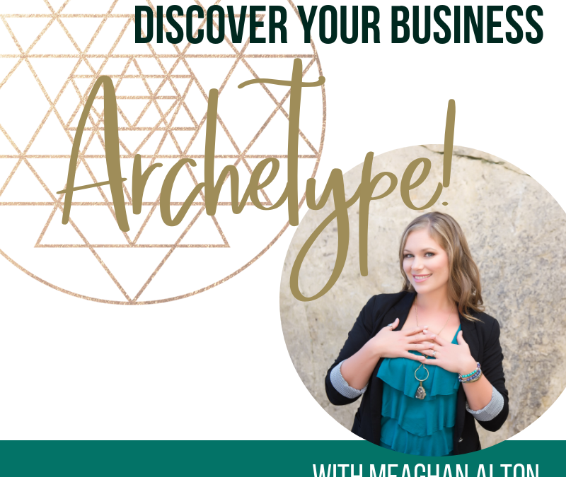 Discover your Business Archetype with Meaghan Alton