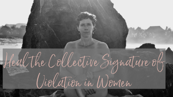 We are Ready to Heal The Collective Signature of Violation of Women